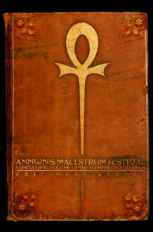 Annwn's Maelstrom Festival: Concluding Volume of the Vampire Noctuaries - Eric Muss-Barnes