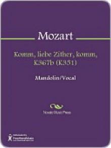 Komm, liebe Zither, komm, K367b (K351) - Wolfgang Amadeus Mozart