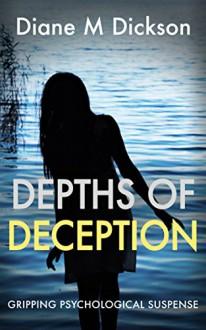 Depths Of Deception - Diane M. Dickson