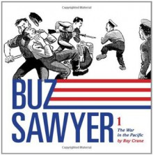 Buz Sawyer, Vol. 1: The War in the Pacific - Roy Crane