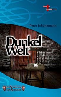 Dunkelwelt: Die Schrecken von Sahlburg, Band 5, Fantastikserie - Peter Schünemann