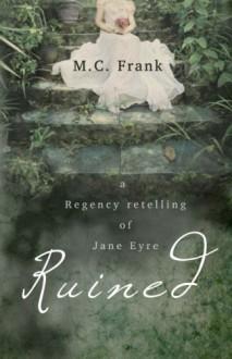 Ruined (Volume 1) - M.C. Frank