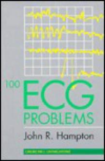 100 ECG Problems - John R. Hampton