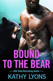 Bound to the Bear - Kathy Lyons