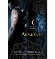 Awakened: A House of Night Novel - 'P. C. Cast', 'Kristin Cast'