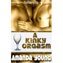 A Kinky Orgasm - Amanda Young
