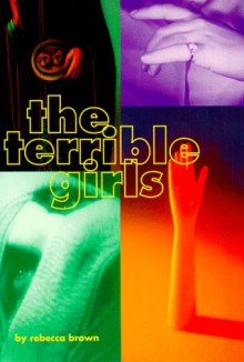 The Terrible Girls - Rebecca Brown, Lawrence Ferlinghetti, Nancy J. Peters