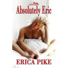 Absolutely Eric - Erica Pike
