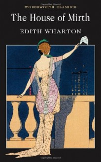 The House of Mirth - Edith Wharton, Janet Beer