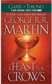 A Feast for Crows (A Song of Ice and Fire, Book 4) -