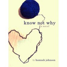 Know Not Why - Hannah Johnson