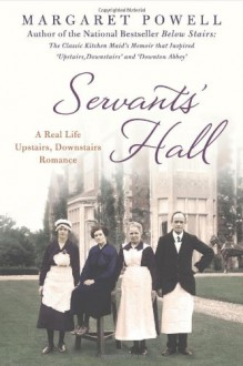 Servants' Hall: A Real Life Upstairs, Downstairs Romance - Margaret Powell
