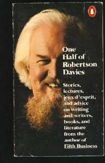 One Half of Robertson Davies - Robertson Davies