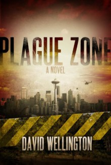 Plague Zone - David Wellington
