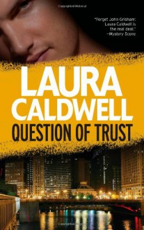 Question of Trust - Laura Caldwell