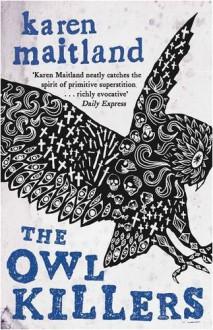 The Owl Killers - Karen Maitland