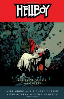 Hellboy, Vol. 11: The Bride of Hell and Others - Mike Mignola, Richard Corben, Scott Hampton, Kevin Nowlan