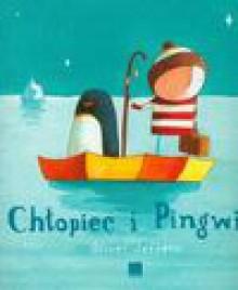 Chłopiec i pingwin (z płytą CD) - Oliver Jeffers, Michał Rusinek
