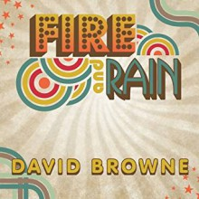 Fire and Rain: The Beatles, Simon and Garfunkel, James Taylor, CSNY and the Lost Story of 1970 - Sean Runnette,David Browne