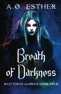 Breath of Darkness - A.O. Esther