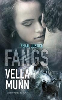 Fangs (Feral Justice Book 2) - Vella Munn