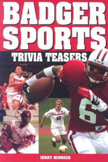 Badger Sports Trivia Teasers - Jerry Minnich