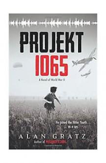 Projekt 1065: A Novel of World War II - Alan Gratz