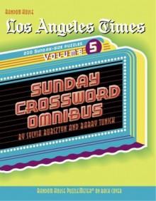 Los Angeles Times Sunday Crossword Omnibus, Volume 5 - Sylvia Bursztyn, Barry Tunick