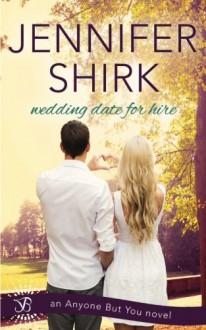 Wedding Date for Hire - Jennifer Shirk