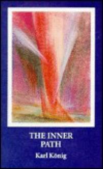 The Inner Path - Karl König