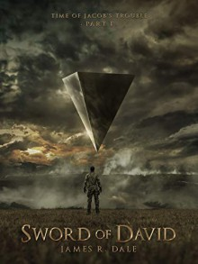 Sword of David (Time of Jacob's Trouble #1) - James R. Dale
