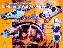 Collectors Guide to Childrens Automobiles - G. Weiner