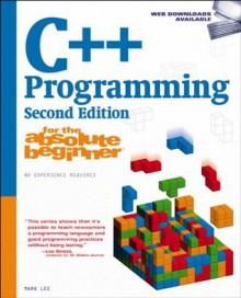 C++ Programming for the Absolute Beginner - Mark Lee