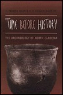 Time Before History: The Archaeology of North Carolina - H. Ward, Davis R. P. Stephen