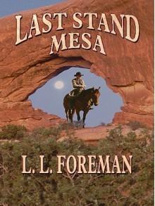 Last Stand Mesa - L. Foreman
