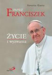 Papież Franciszek. Życie i wyzwania - Saverio Gaeta