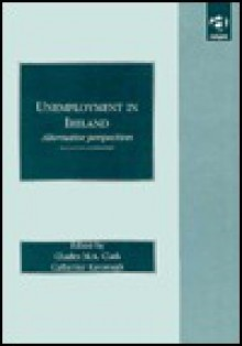 Unemployment in Ireland: Alternative Perspectives - Charles Michael Andres Clark