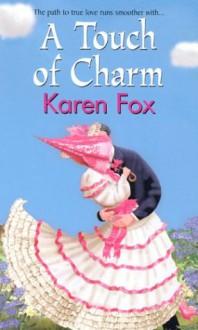 A Touch Of Charm (Three Grace) - Karen Fox