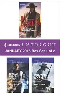 Harlequin Intrigue January 2016 - Box Set 1 of 2: Reunion at Cardwell RanchSpecial Forces SaviorHunter Moon - B.J. Daniels, Janie Crouch, Jenna Kernan