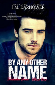 By Any Other Name (Forbidden Book 1) - J.M. Darhower