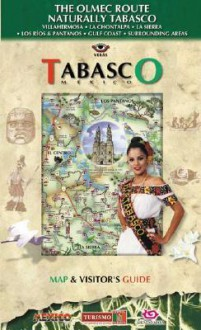 Tabasco Mexico: The Olmec Route (Editorial Veras Travel Guides) (Editorial Veras Travel Guides) - Victor Vera