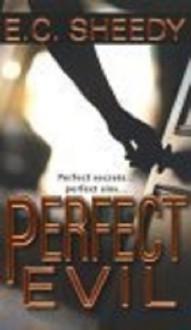 Perfect Evil - E.C. Sheedy