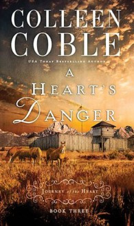 A Heart's Danger - Colleen Coble