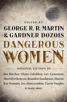Dangerous Women - George R.R. Martin,Gardner R. Dozois