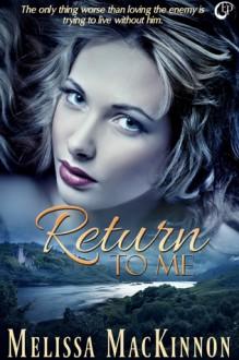 Return to Me - Melissa MacKinnon