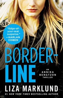 Borderline: An Annika Bengtzon Thriller - Liza Marklund