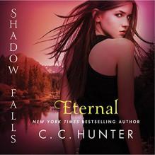 Eternal: Shadow Falls: After Dark, Book 2 - C.C. Hunter, Katie Schorr