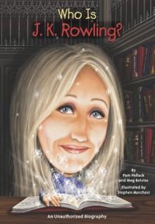 Who Is J.K. Rowling? (Who Was...?) - Pamela D. Pollack, Meg Belviso, Stephen Marchesi, Nancy Harrison