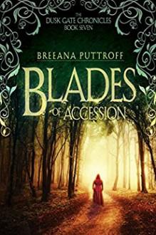 Blades of Accession - Breeana Puttroff