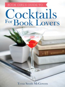 Cocktails for Book Lovers - Tessa Smith McGovern